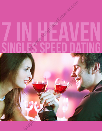 7 in Heaven Singles Events and SPEED DATING