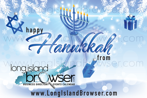 Long Island Hanukkah, Chanukah, Chanukkah, Chanuka events and Jewish Holiday events guide covering Hanukkah events of Conservative, Reform, Orthodox, Reconstructionist Jewish temples, congregations, synagogues and cultural organizations in Nassau County, Suffolk County and the Hamptons, Long Island, New York.