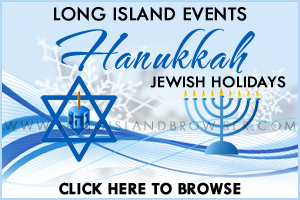 Long Island 2013 Hanukkah Jewish Holidays Events