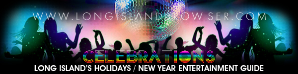 Long Island 2015 Holidays and 2015 New Year Entertainment Guide