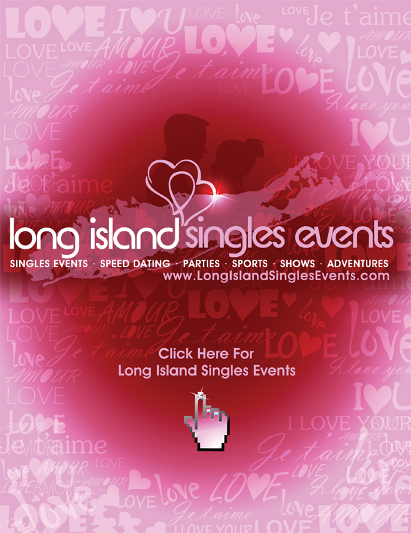 Long Island Singles Dating Events - Speed Parties Sports Shows Adventures