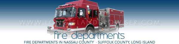 Long Island Fire Departments - Nassau County Fire Departments - Suffolk County Fire Departments - Fire Departments Long Island New York