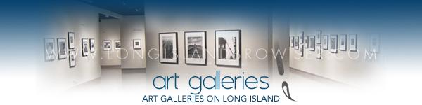 Long Island Art Galleries - Long Island New York including Nassau County Suffolk County Hamptons.