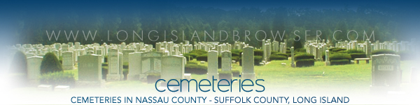 Long Island cemeteries in Nassau County, Suffolk County, Hamptons, Long Island, New York