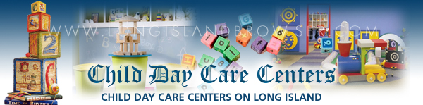 Day Care Centers - Nassau County, Suffolk County, Hamptons, Long Island, New York