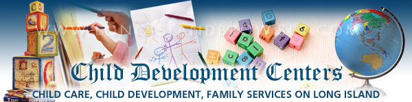 Child Development Centers - Nassau County, Suffolk County, Hamptons, Long Island, New York