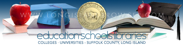 Suffolk County Colleges Universities - Education Suffolk County, Long Island, New York