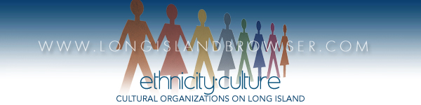 Ethnicity Culture Cultural Organizations - Nassau Suffolk Hamptons Long Island New York