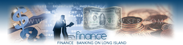 Long Island Finance - Finance Banking - Nassau County, Suffolk County, Hamptons, Long Island, New York