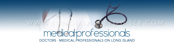 Long Island Doctors and Medical Professionals - Nassau Suffolk Hamptons Long Island New York