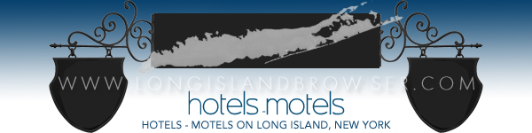 Long Island Hotels an Motels