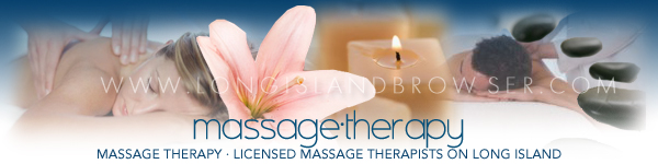 Massage Therapy - Licensed Massage Therapists - Nassau Suffolk Hamptons Long Island New York