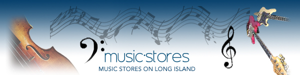 Music Stores - Nassau Suffolk Hamptons Long Island, New York