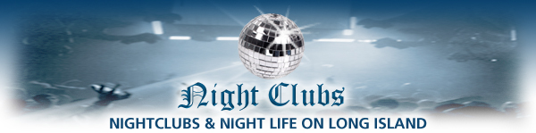 Best Night Clubs In Long Island Suffolk County