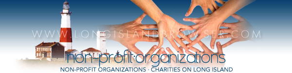 Long Island non profit non-propfit not for profit organizations, institutions, associations, guilds, councils, coalitions,  alliances, foundations, societies, leagues.