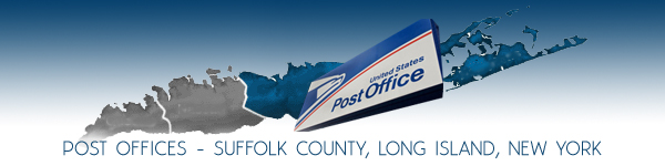 Post Offices in Suffolk County, Long Island, New York