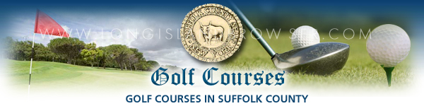 Golf Courses in Suffolk County, Long Island, New York