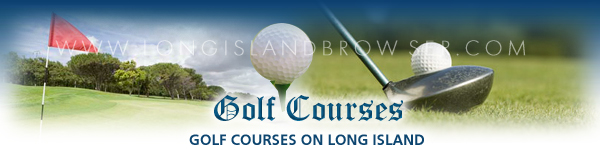 Golf, Golfing, Golf Courses, Golf Clubs, Golf Outings, Golf Lessons, South Shore, North Shore, South Fork, North Fork, Nassau County, Suffolk County, Hamptons, Long Island, New York.