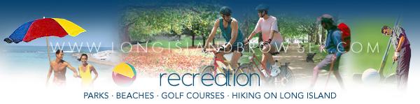 Recreation Parks Beaches Golf Courses Hiking - Nassau Suffolk Hamptons Long Island New York