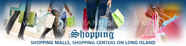 Shopping malls and shopping centers in Nassau County and Suffolk County, Long Island, New York