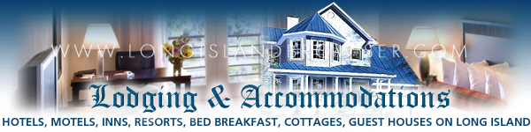 Long Island Lodging and Accommodations