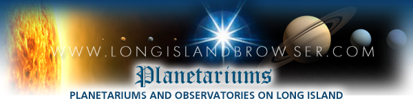Planetariums and Observatories on Long Island, New York