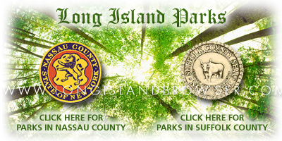 Long Island parks, parks on Long Island, Nassau County parks, parks in Nassau county, Suffolk County parks, parks in Suffolk County, New York parks, parks in New York, parks, active parks, passive parks, recreation parks, amusement parks, hobby pastime exercise play activities nature, North Fork, South Fork, North Shore, South Shore, Nassau County, Suffolk County, Hamptons, Long Island, New York.