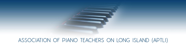 Association of Piano Teachers on Long Island APTLI -  Long Island piano teachers, piano lectures, piano master classes, pianists, piano students, Nassau County, Suffolk County, Hamptons, Long Island, New York