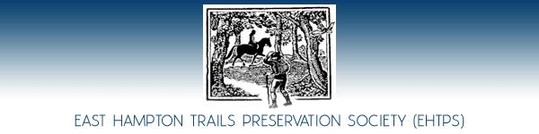 East Hampton Trails Preservation Society (EHTPS) - East Hampton, Long Island, New York