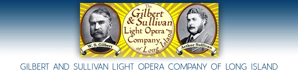 The Gilbert and Sullivan Light Opera Company of Long Island - Long Island, New York