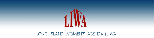 Long Island Women's Agenda (LIWA) - The Voice of Long Island Women - Long Island, New York