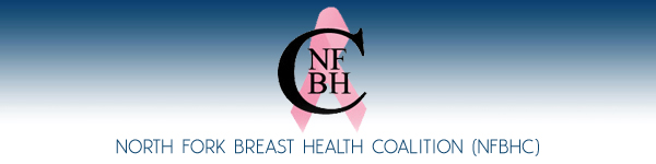 North Fork Breast Health Coalition (NFBHC) - Long Island Chapter