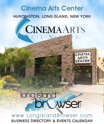 Cinema Arts Centre - Huntington, Long Island, New York