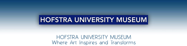 Hofstra University Museum - Where Art Inspires and Transforms - Hempstead Nassau County Long Island New York